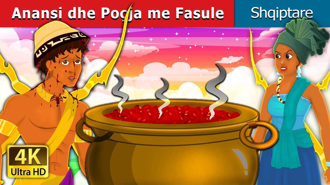 Anansi dhe Poçja me Fasule | Anansi and the Pot of Beans | Perralla Shqip