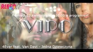 4Ever feat Van Davi   Jedna Dziewczyna zapowiedz klipu.