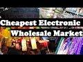 Cheapest Electronic Wholesale Market -Bulk Buying of Electronics -Bhagirath Palace