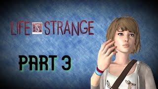 Life is Strange | Hate this guy | Walkthrough (Part 3)