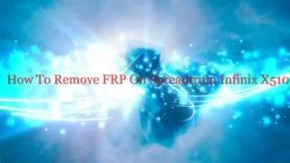 Video How To Remove FRP On Spreadtrum Infinix X510 download MP3, 3GP, MP4, WEBM, AVI, FLV Agustus 2018