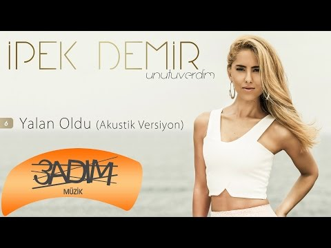 İpek Demir - Yalan Oldu / Akustik Versiyon (Official Lyric Video)