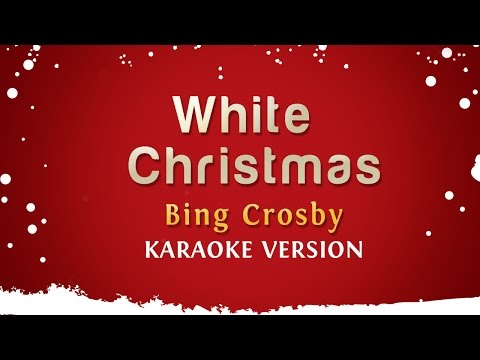 Bing Crosby - White Christmas (Karaoke Version)