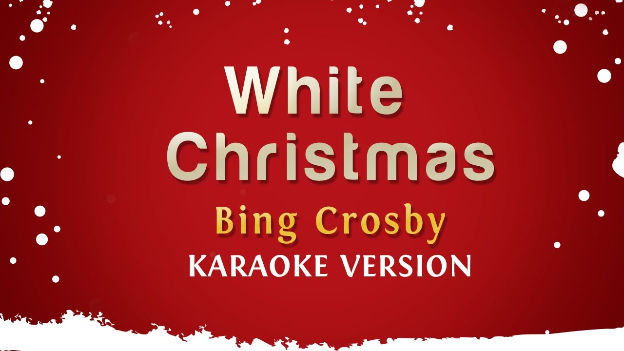 Bing Crosby - White Christmas (Karaoke Version) - YouTube