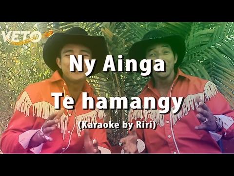 Ny Ainga - Te hamangy (Karaoke by Riri)