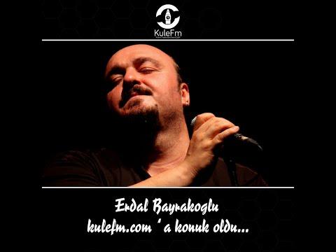 Erdal Bayrakoğlu #1 - Baykuş Muhabbeti  @kulefm