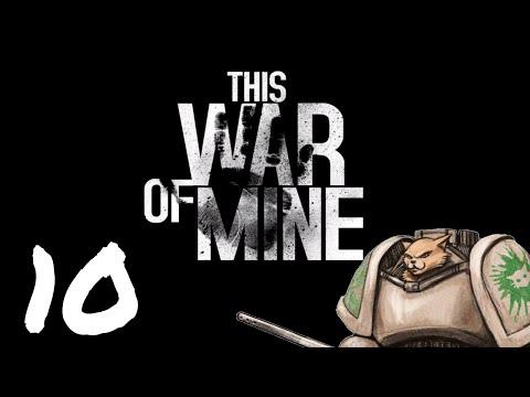 Let's Play This War of Mine - Episode 10 - Hotel Pogoren
