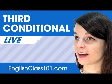 How to Use the Third Conditional? English Grammar for Beginners
