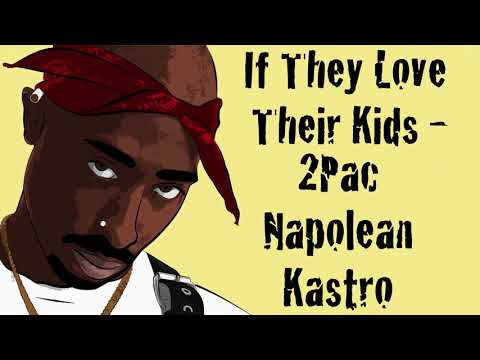 If They Love Their Kids (Unreleased OG) - 2Pac, Napolean & Kastro