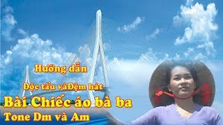Hướng dẫn độc tấu và đệm hát Bài Chiếc áo bà ba Tone Dm và Am