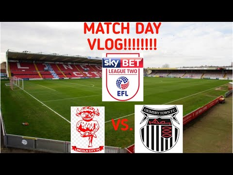 ABSOLUTELY PATHETIC - Lincoln City vs Grimsby Town - The Lincolnshire Derby away day!!!!!!!!!