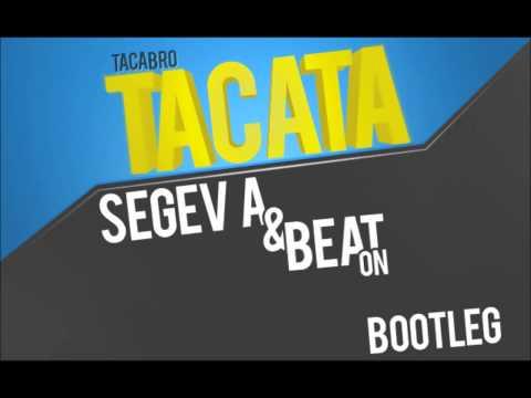 Tacabro - Tacata(Segev A & Beat On Bootleg)