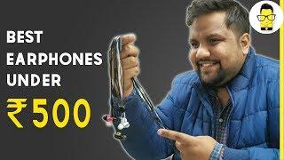 Best Earphones Under Rs 500 | Mr. Phone Picks