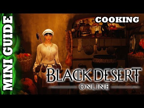 Black Desert Online - Mini Guide - Cooking Generalistics