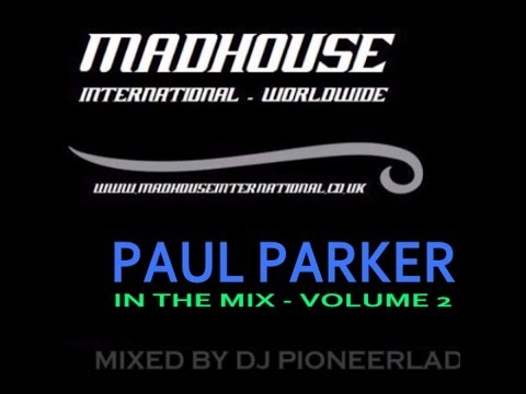 MADHOUSE PAUL PARKER IN THE MIX VOL 2