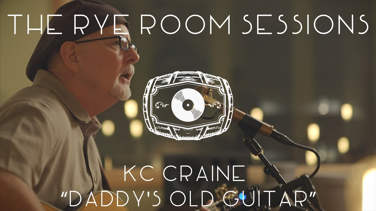 "The Rye Room Sessions - KC Craine ""Daddy's Old Guitar"" LIVE"