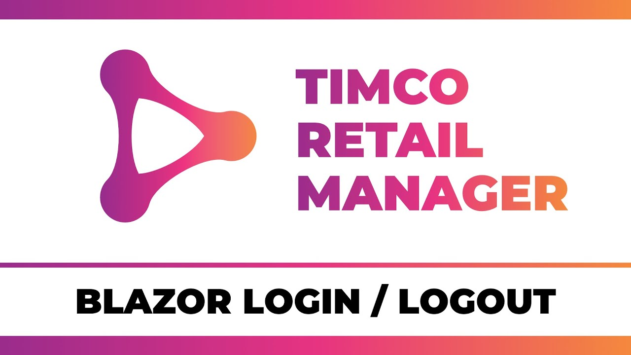 Blazor WebAssembly Login/Logout Forms - A TimCo Retail Manager Video