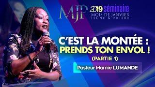 [SEMINAIRE MJP - J6] : C'est la montée : prends ton envol ! (1)   Pasteur Mamie LUMANDE