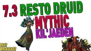 7.3 🔴 MYTHIC KIL'JAEDEN Progress (18%) [935 RESTO DRUID] | World of Warcraft: Legion
