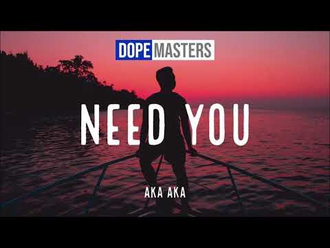 AKA AKA & Maxiz - Need You mp3 baixar