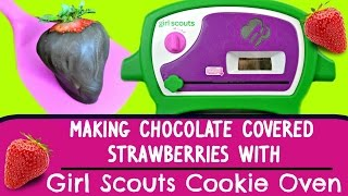 Girl Scouts Cookie Oven MAKING CHOCOLATE COVERED STRAWBERRIES Tutorial DIY Video