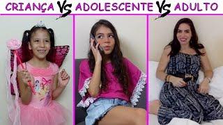 CRIANÇA VS ADOLESCENTE VS ADULTO 2 thumbnail