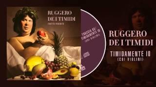 Ruggero De I Timidi - Timidamente io (Coi Violini)