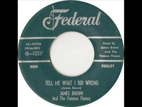 Tell Me What I Did Wrong -  James Brown & The Famous Flames