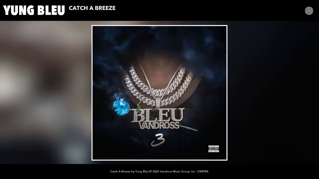 Yung Bleu - Catch A Breeze (Audio)