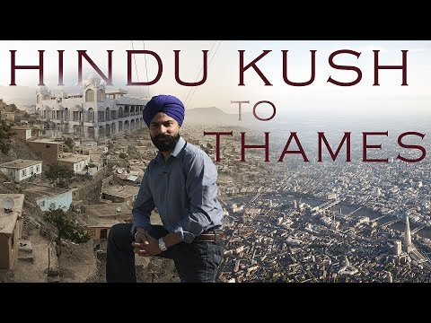 HINDU KUSH TO THAMES  | Documentary Film