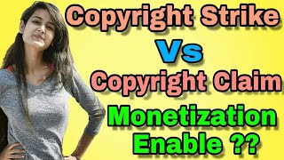Copyright Strike Monetization Enabling  Or Not ?? || Copyright Claim Monetization Enabling Or Not ??