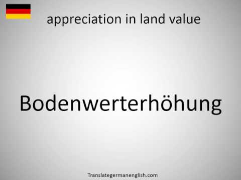 How to say appreciation in land value in German?
