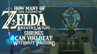 Hyrule Myths - How Many of Breath of the Wild's Shrines Can You Beat Without Pausing?