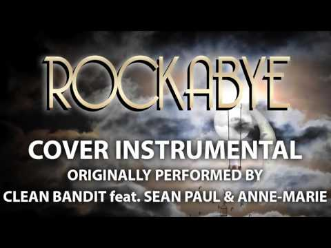 Rockabye (Cover Instrumental) [In the Style of Clean Bandit feat. Sean Paul & Anne-Marie]