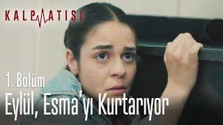 Eylül, Esma'yı kurtarıyor - Kalp Atışı 1. Bölüm