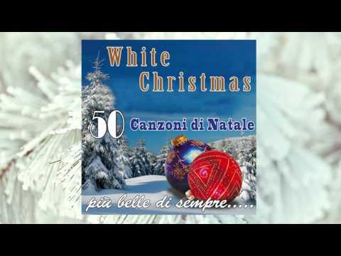White Christmas: 50 canzoni di Natale - più belle di sempre...