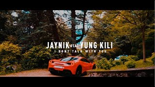 I don't talk with you - Jaynik feat. Yung Kili (Official Music Video)