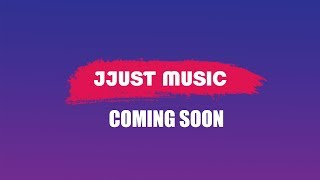 Jjust Music COMING SOON!! | Stay Tuned