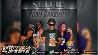Boom Dandimite - Selfie ▶Dancehall 2015