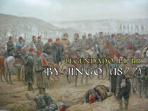 """By Jingo (MacDermott's War Song) (1877)"" - Legendado PT-BR"