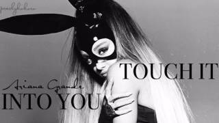 Into your Touch - Ariana Grande | Mashup of 'Into you' and 'Touch it'