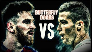 "Lionel Messi VS Cristiano Ronaldo🔵""Butterfly Doors""(Lil Pump)🔵 EPIC Skills Show Video"