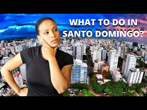 Visiting Santo Domingo | Things To Do In Dominican Republic