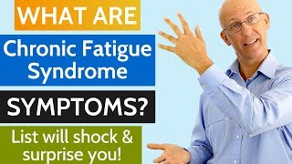 What are Chronic Fatigue Syndrome Symptoms? - List will shock & surprise you!
