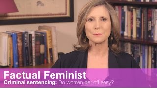 Criminal sentencing: Do women get off easy? | FACTUAL FEMINIST