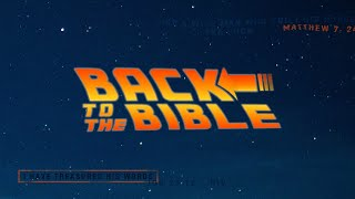 Back to the Bible: Part 1 (April 11, 2021)
