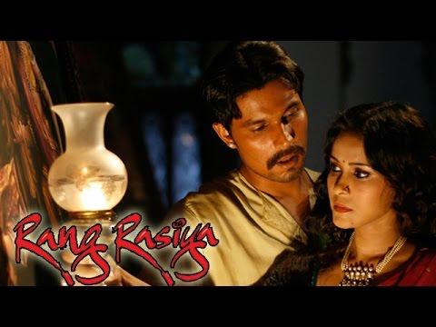 Rang Rasiya  Randeep HoodaNandana Sen's Chemistry Is Explosive