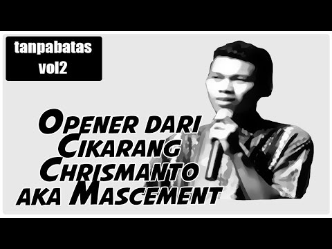 Standup Comedy Tanpabatas Vol2 Mas Cemen Chrismanto full version