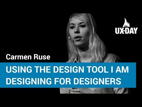 Designing The Design Tool I Love – Carmen Ruse | UX-DAY KONFERENZ 2017
