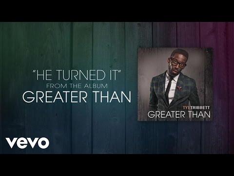 Tye Tribbett - He Turned It (Lyric Video)